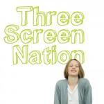 3 screen nation.